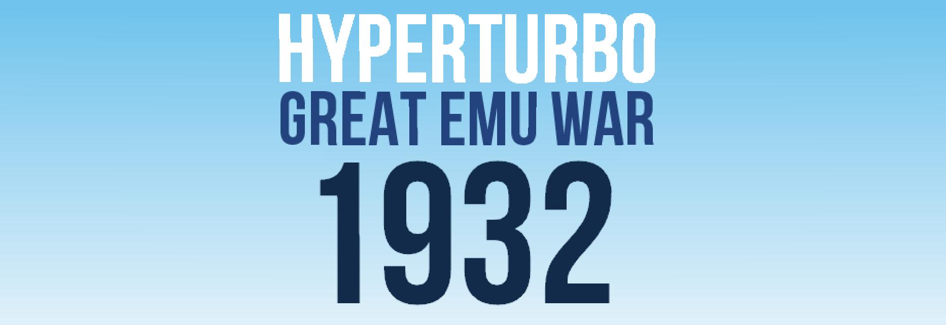 Hyperturbo Great Emu War 1932