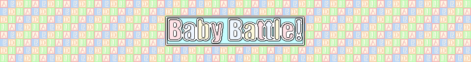 Baby Battle!