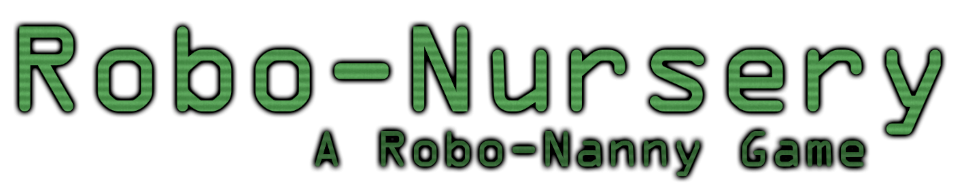 Robo-Nursery: A Robo-Nanny Game