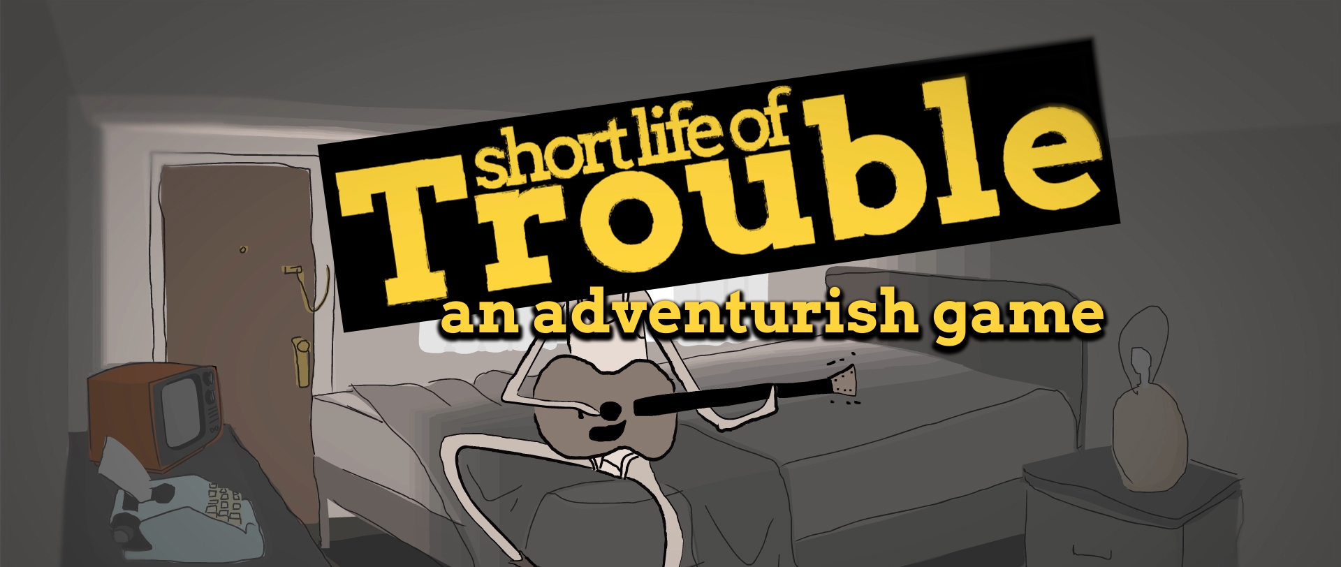 Short Life of Trouble