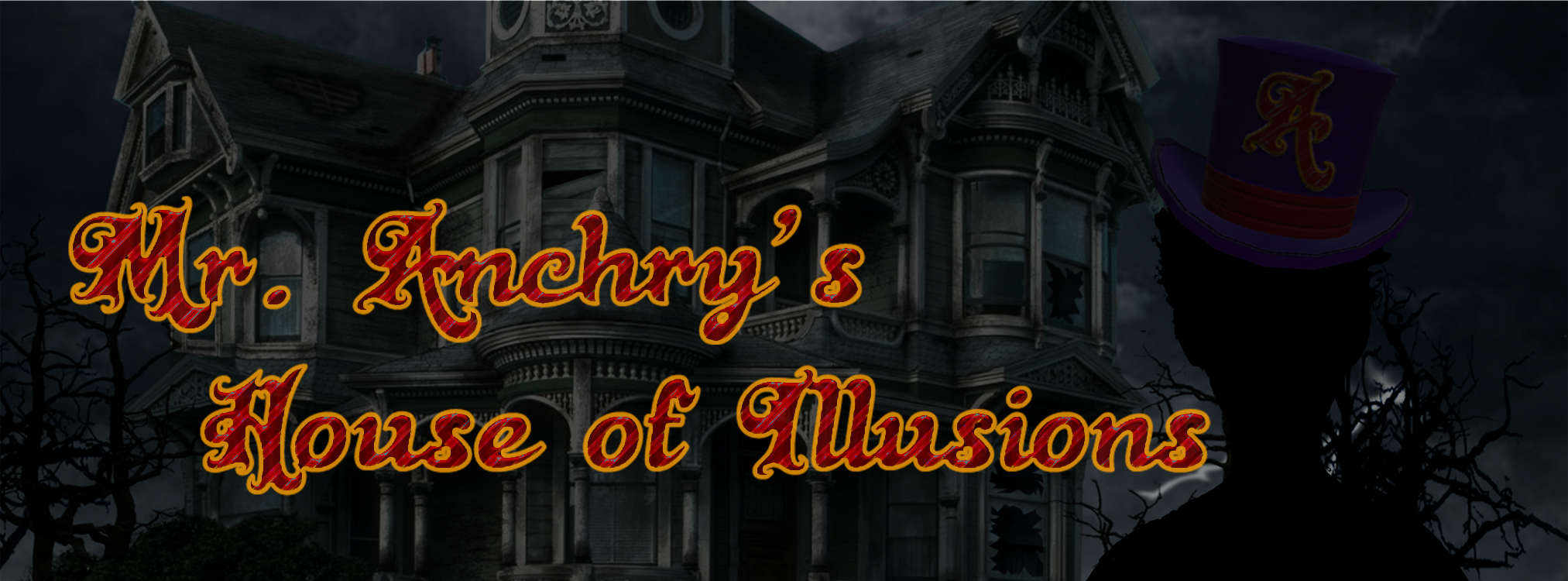Mr Anchry's House of Illusions