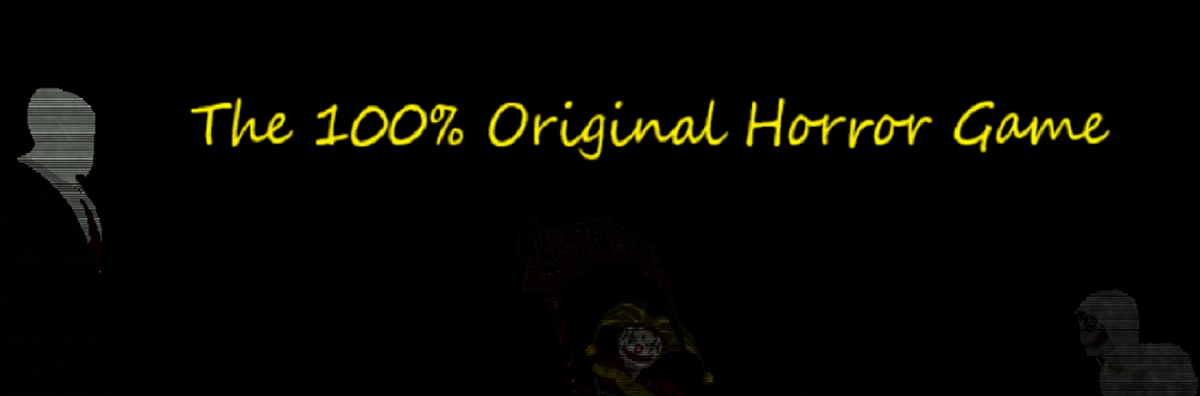 The 100% original horror game
