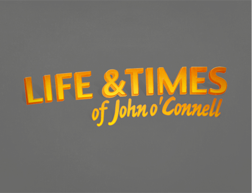 Life and Times of John o'Connell