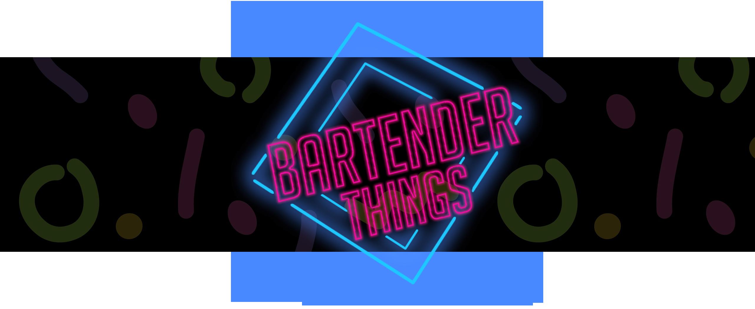 Bartender Things
