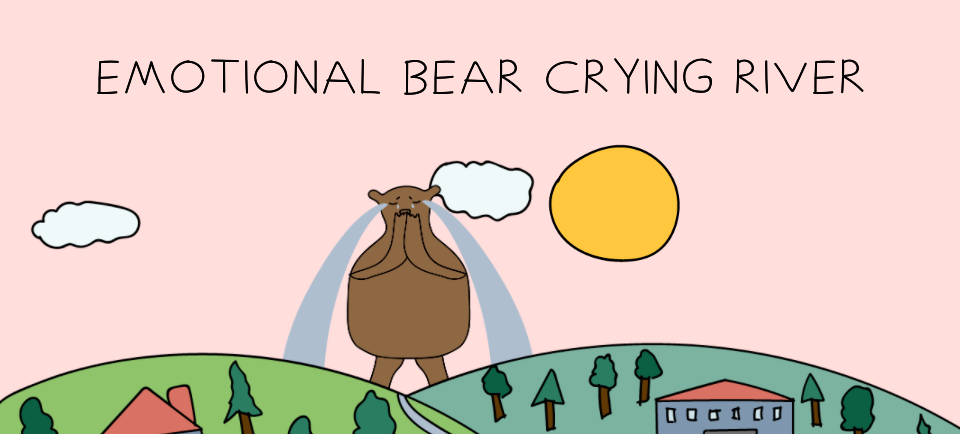Emotional Bear Crying River