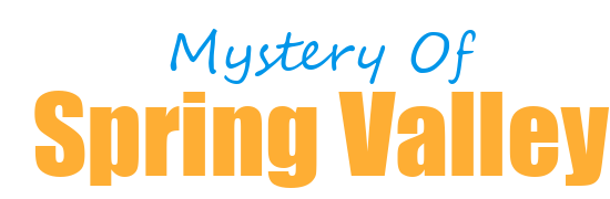 Mystery of Spring Valley