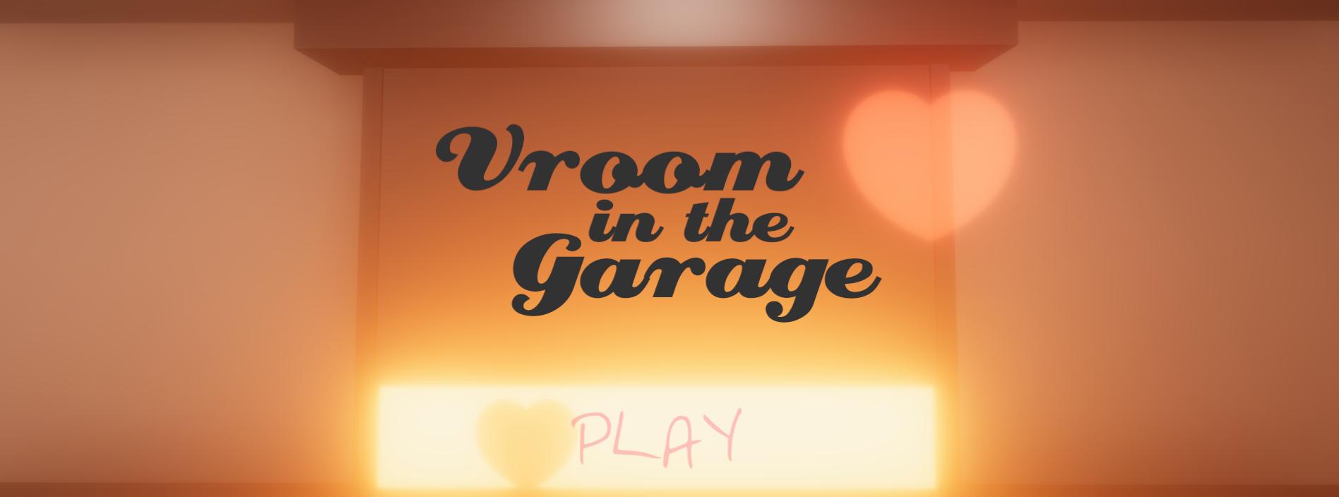 Vroom in the Garage (global game jam 2018)