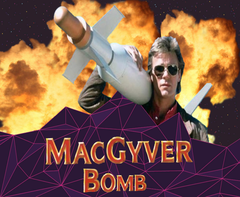 MacGyver Bomb