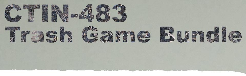 CTIN 483 Trash Game Bundle