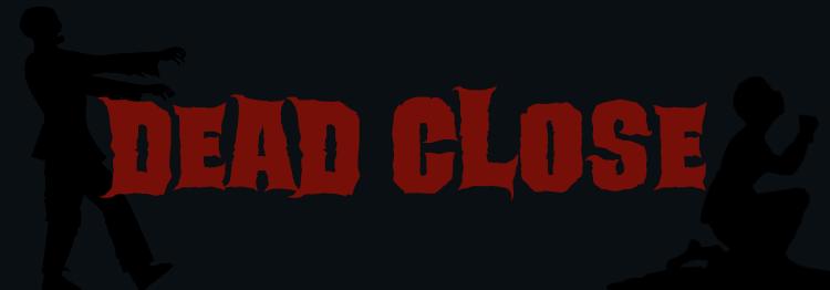 Dead Close