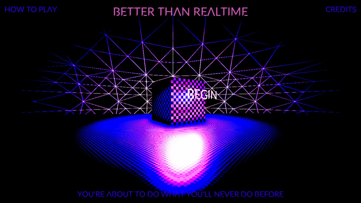 Better Than Realtime