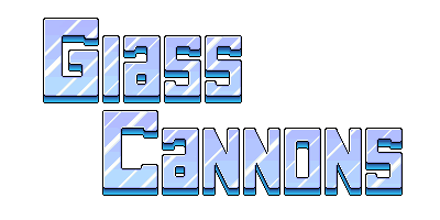 Glass Cannons