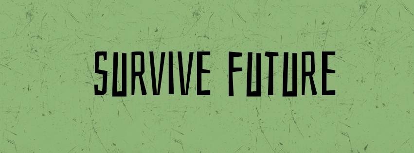 Survive Future