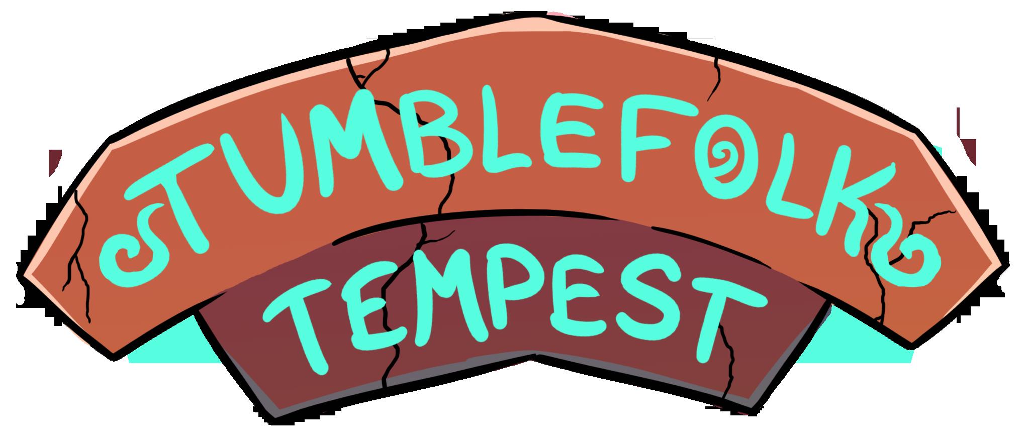 Tumblefolk Tempest