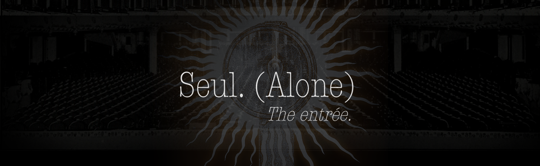 Seul.(Alone): The entrée