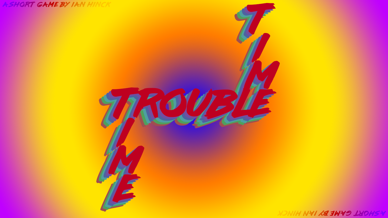 Time Trouble (AKA Trouble Time)