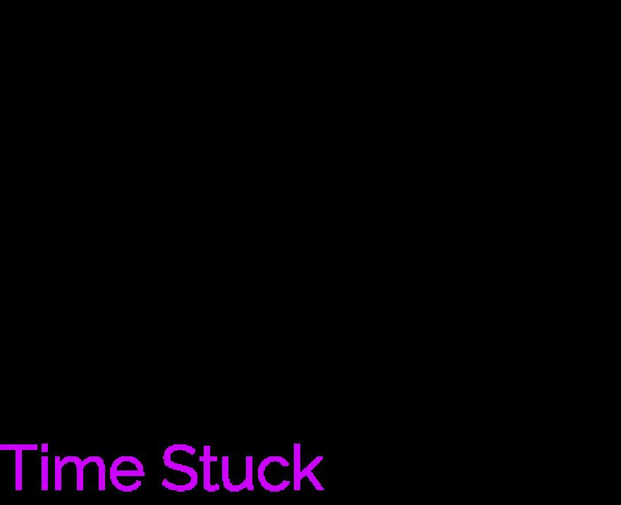 Time Stuck