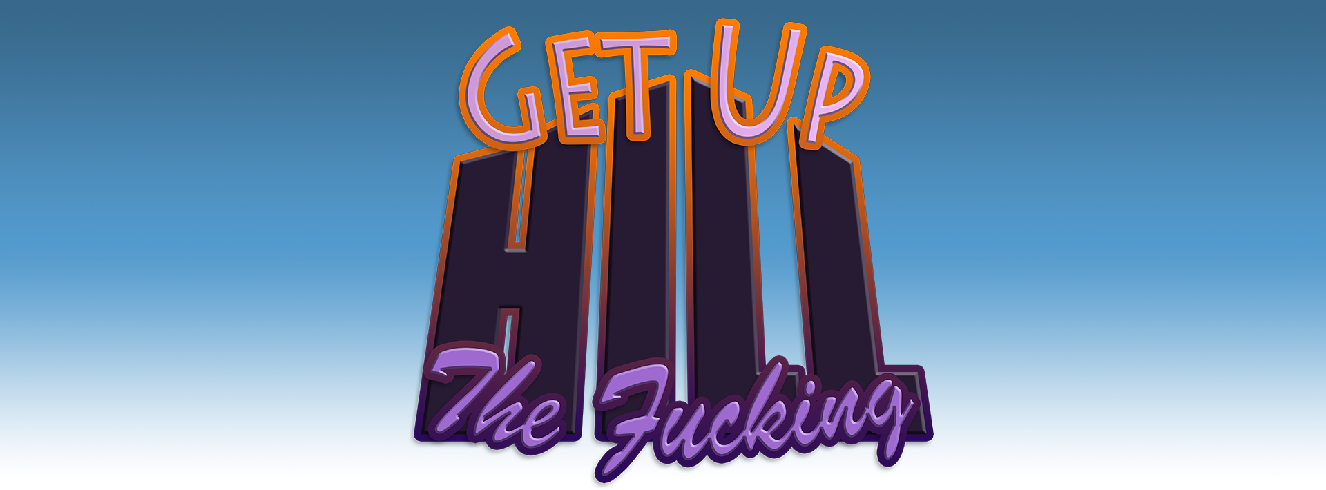 Get Up The Fucking Hill