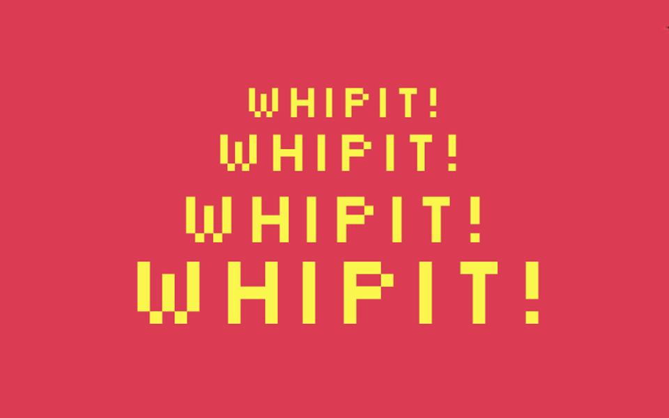 Whip it! (DEV.O Dormir)