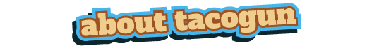 About Tacogun