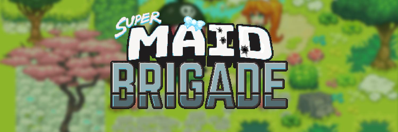 Super Maid Brigade