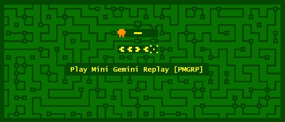 Play Mini Gemini Replay (PMGRP)