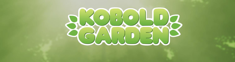 Kobold Garden