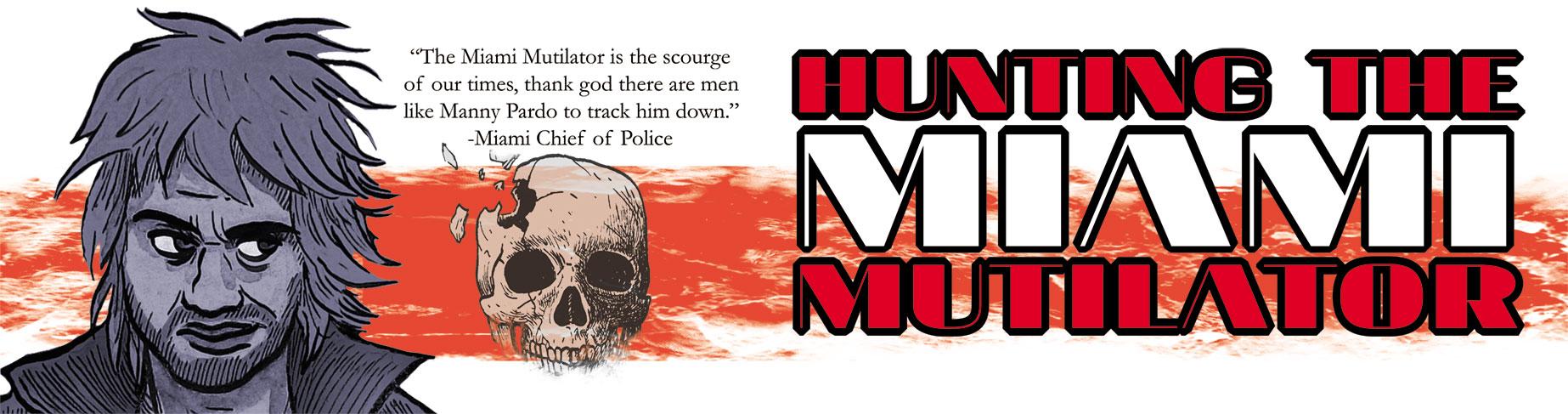 Hunting the Miami Mutilator
