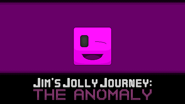 Jim's Jolly Journey: The Anomaly