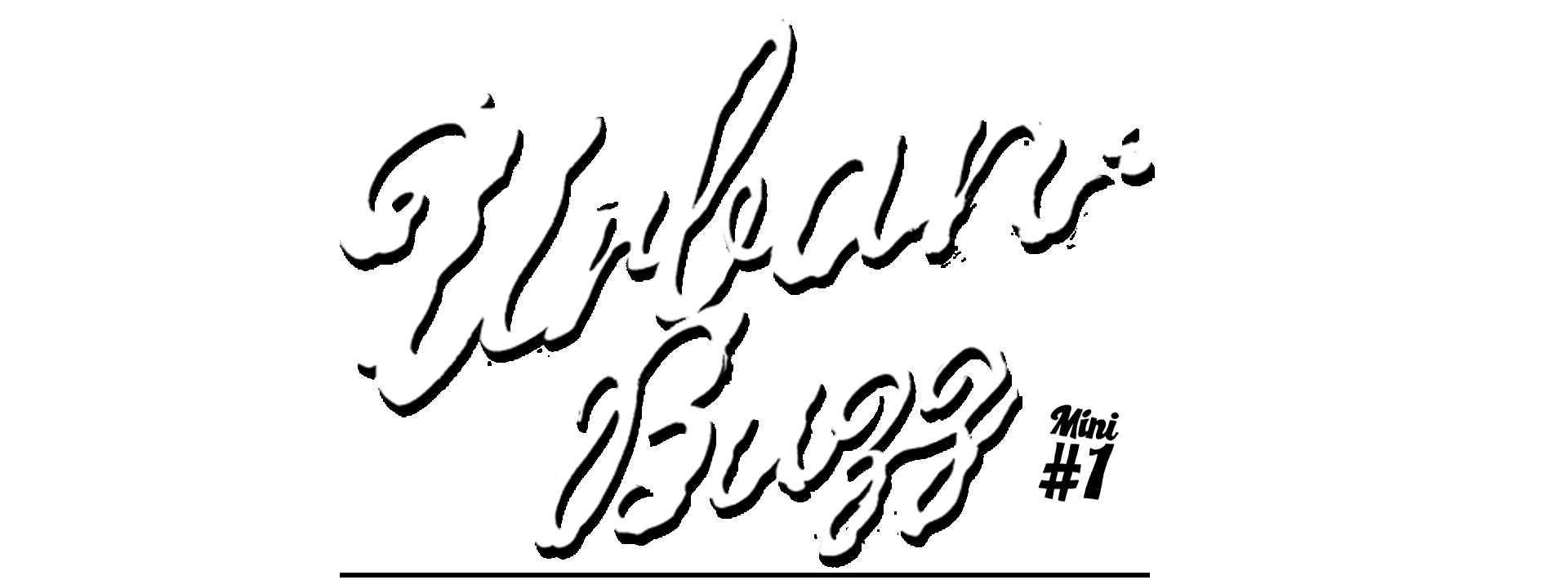 Urban Buzz Mini #1