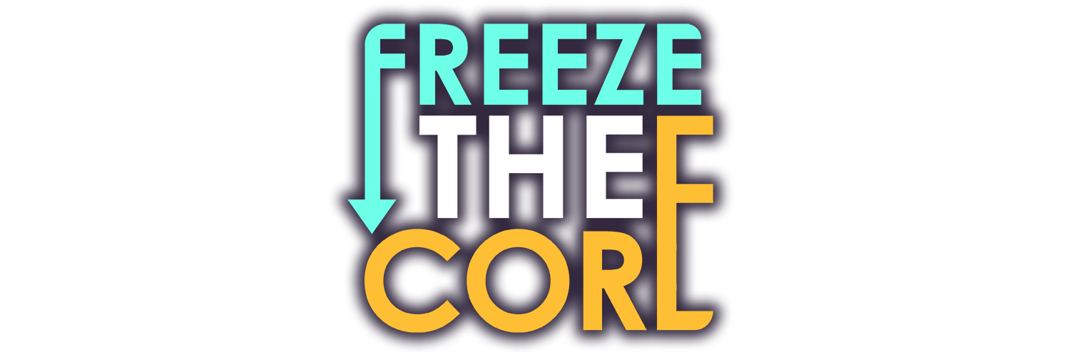 Freeze the Core