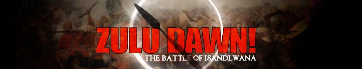 ZULU DAWN! The Battle of Isandlwana