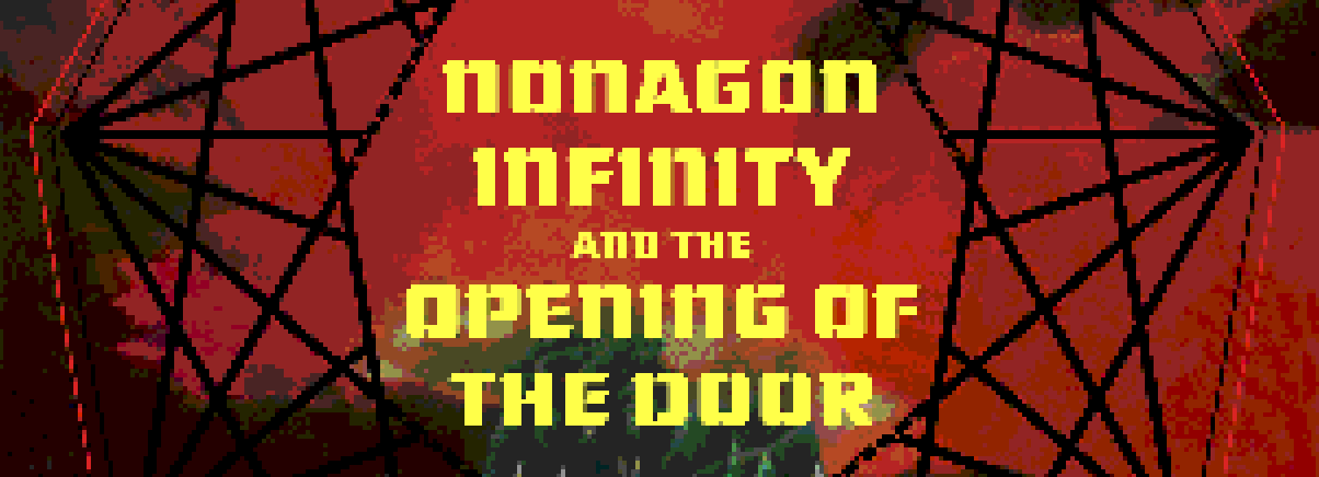 Nonagon Infinity & The Opening of the Door