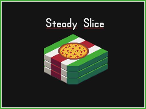 Steady Slice