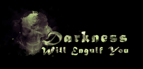 Darkness Will Engulf You