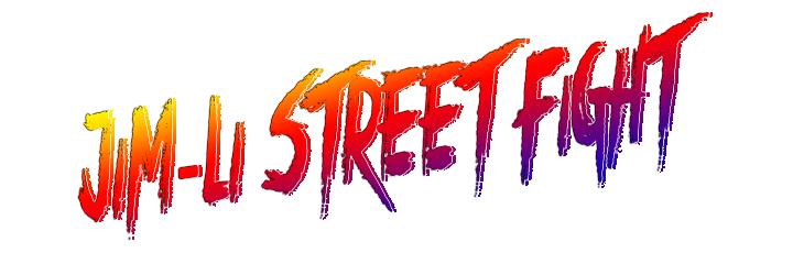 Jim-Li Street Fight
