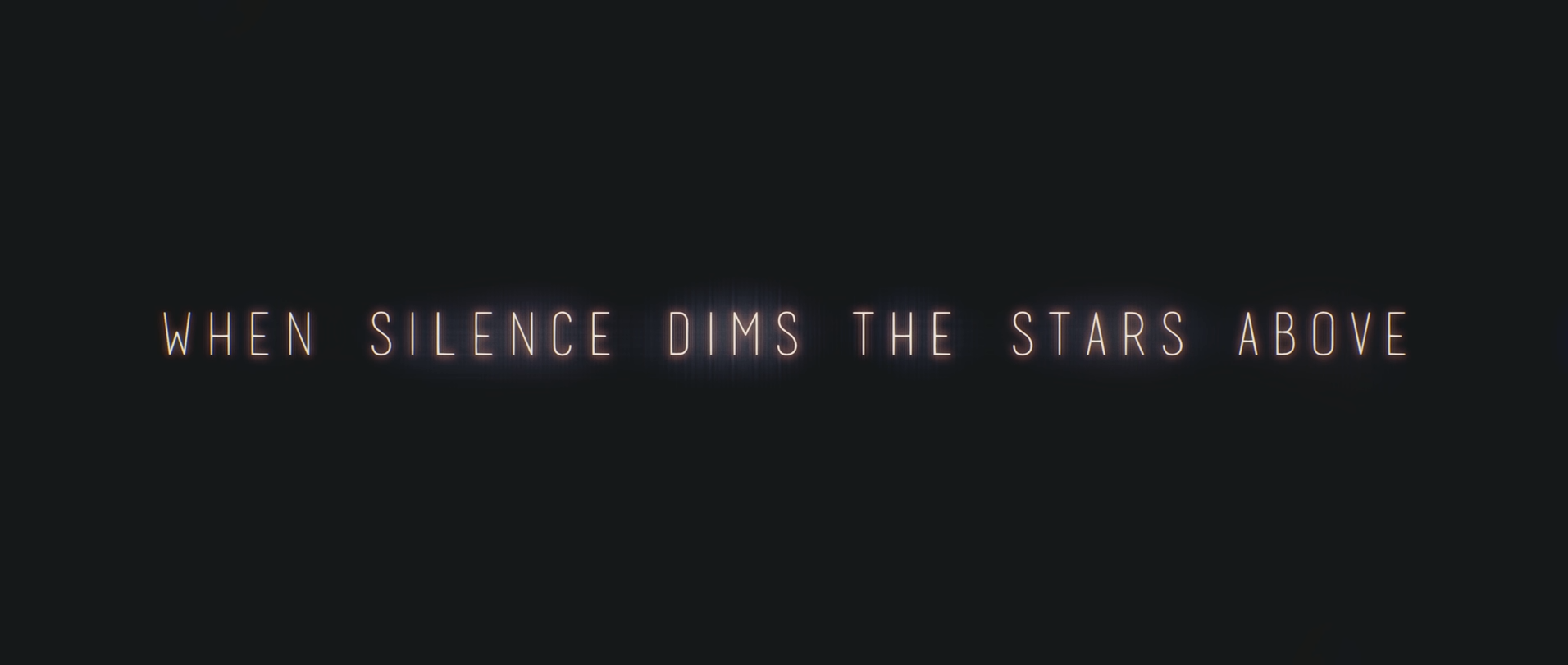 When Silence Dims The Stars Above