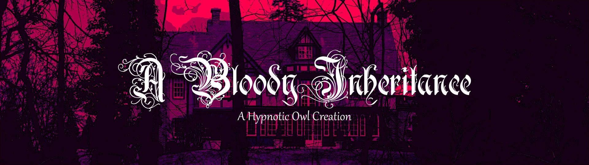 A Bloody Inheritance