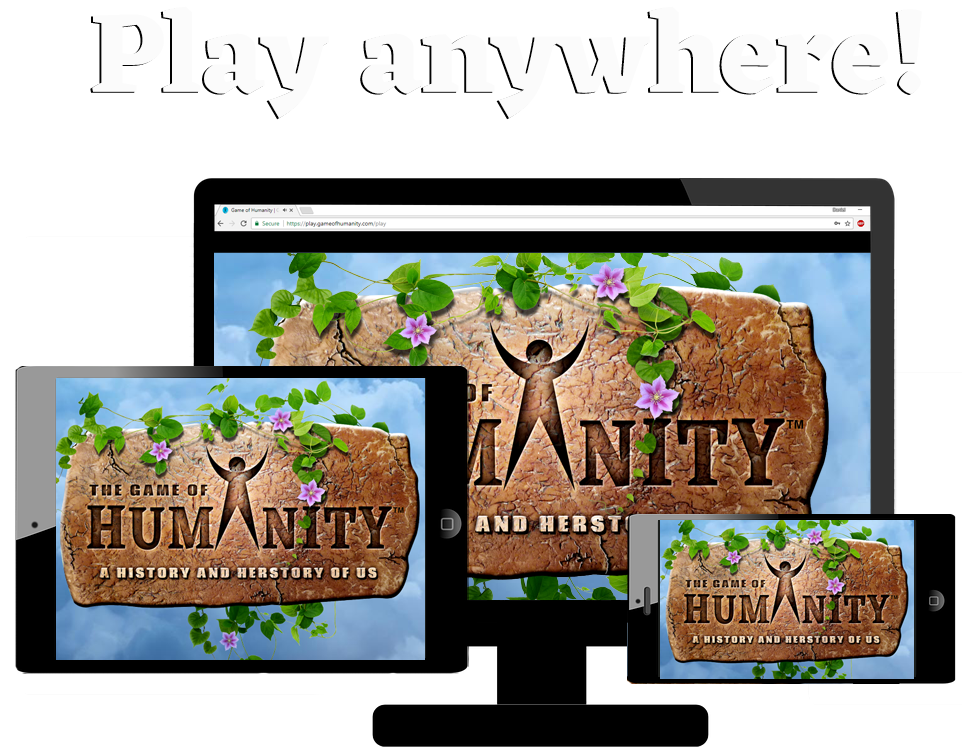 Play the Game of Humanity anywhere.