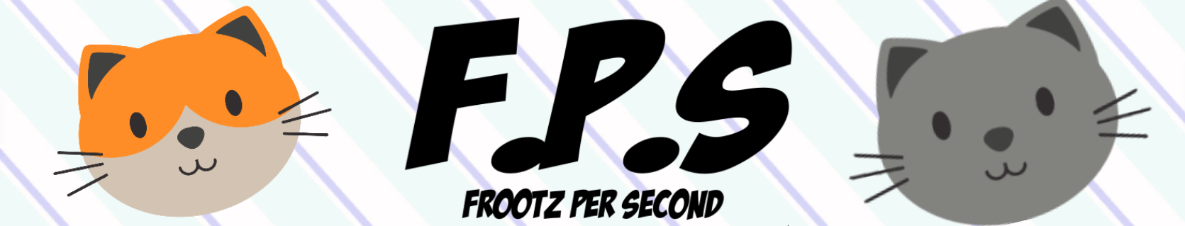 F.P.S - Frootz per second