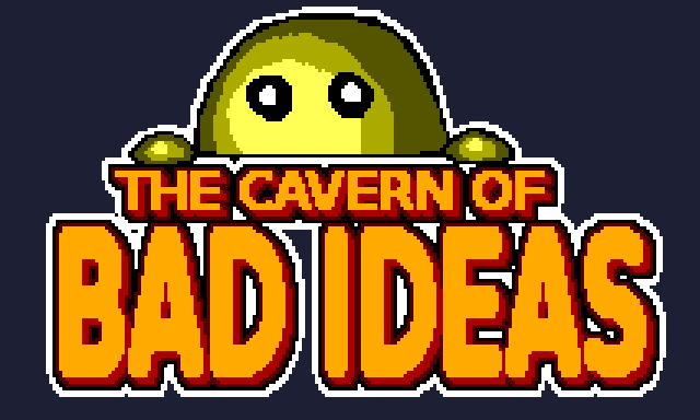 The Cavern of Bad Ideas
