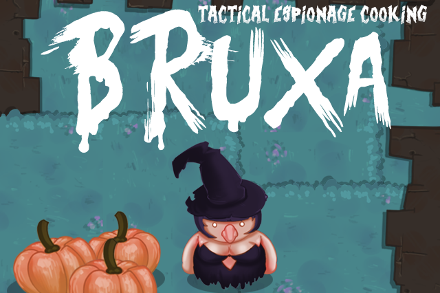 Bruxa: Tactical Espionage Cooking
