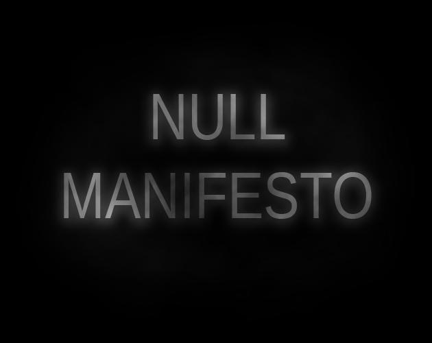 Null Manifesto