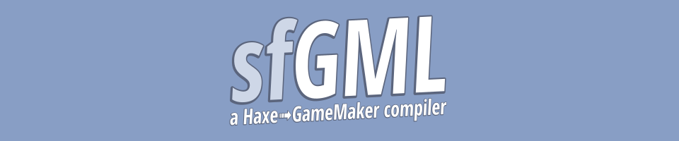 sfgml - a Haxe»GameMaker compiler