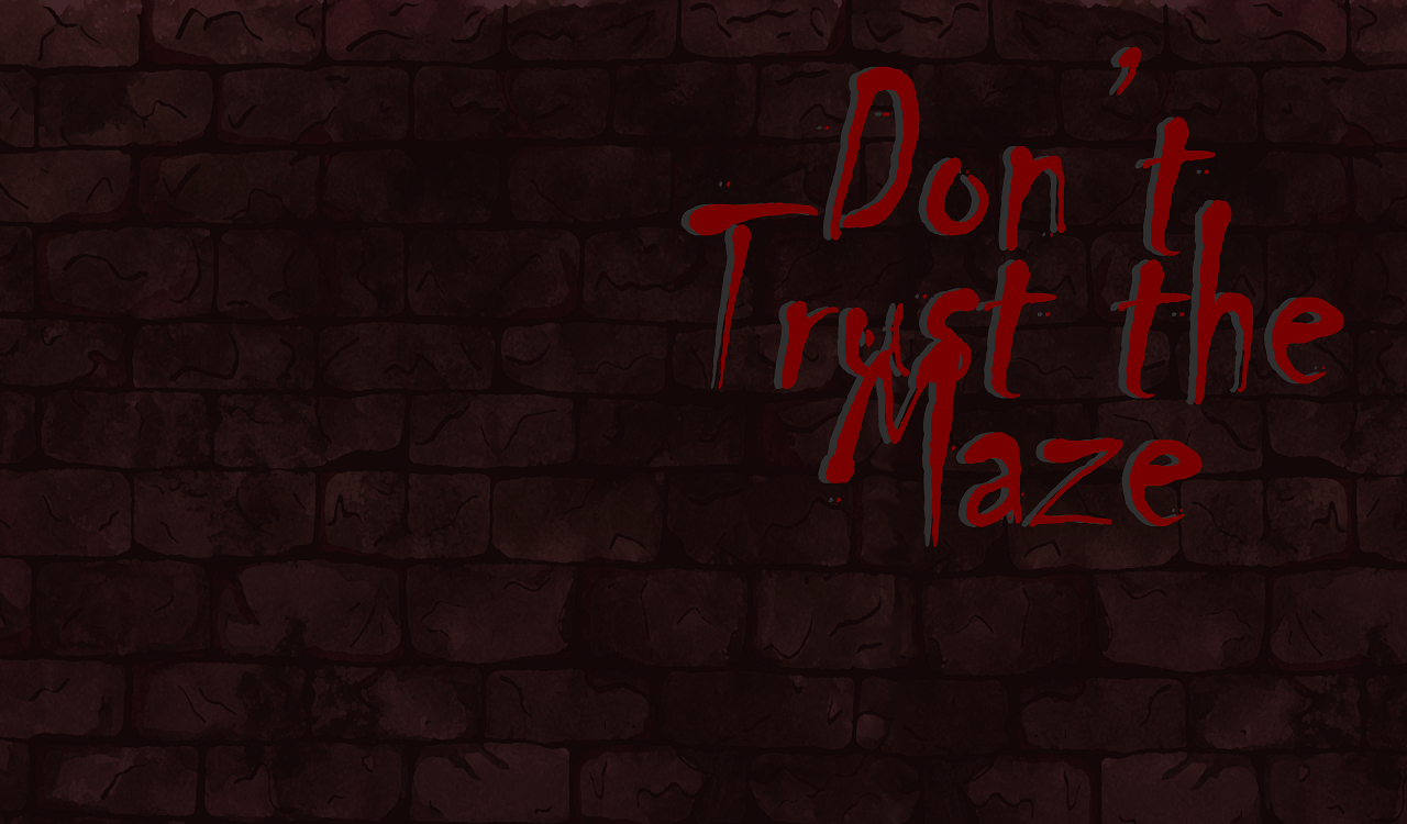 Don't Trust the Maze