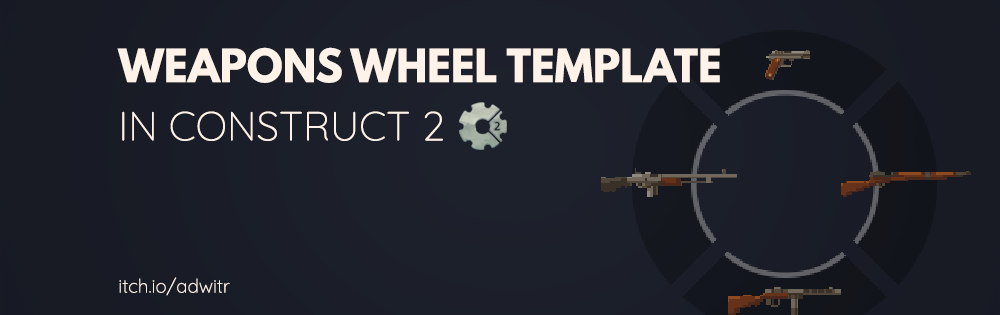 Weapons Wheel Template for Construct 2