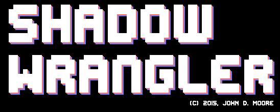 Shadow Wrangler