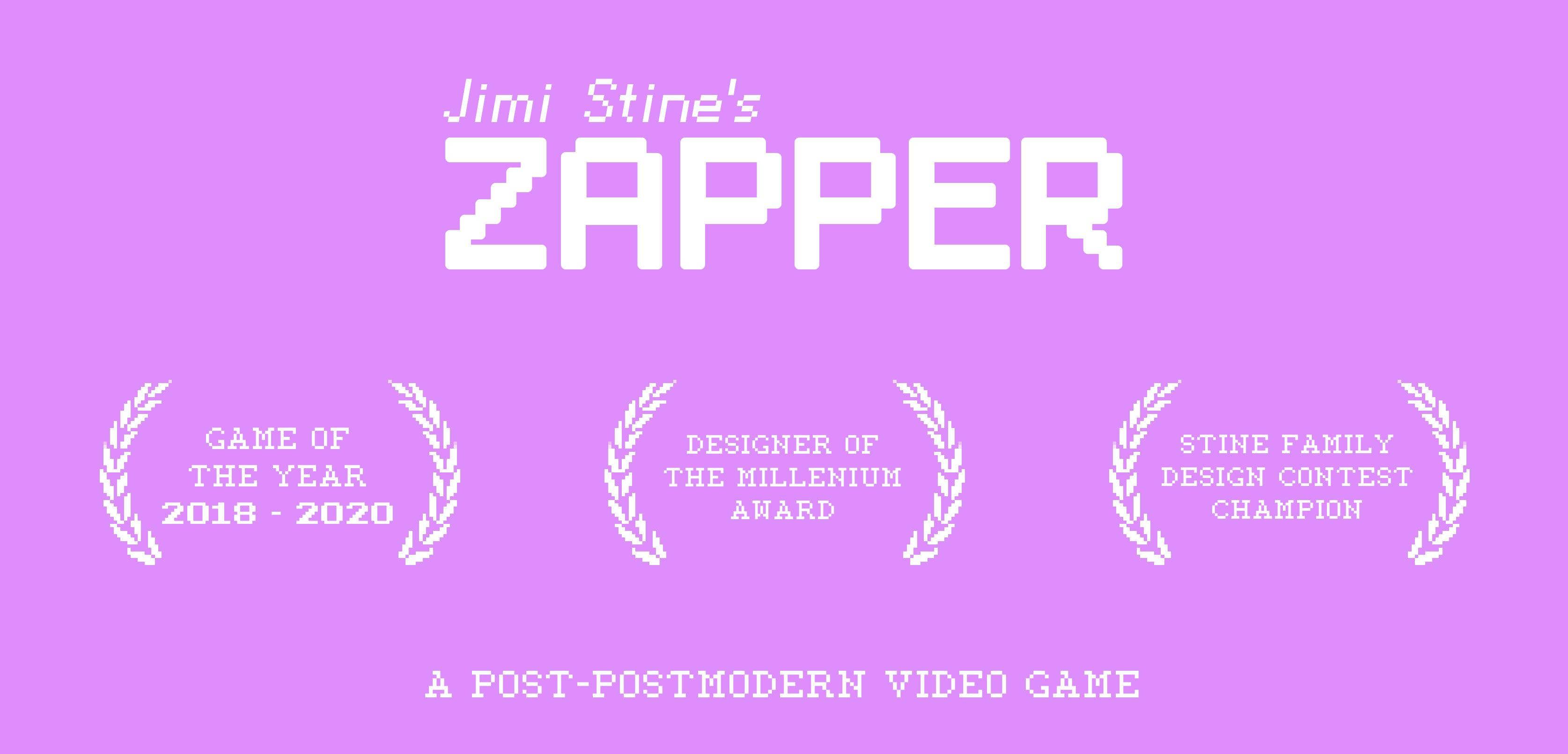 Jimi Stine's Zapper