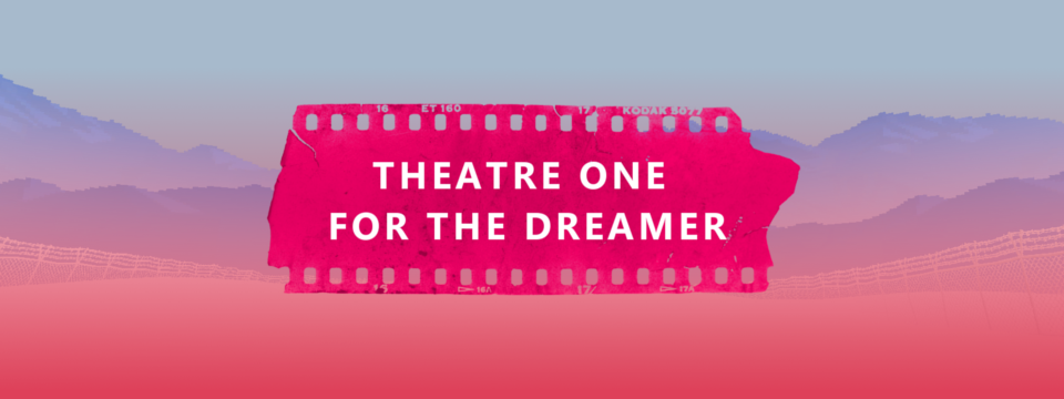 Theatre One For The Dreamer