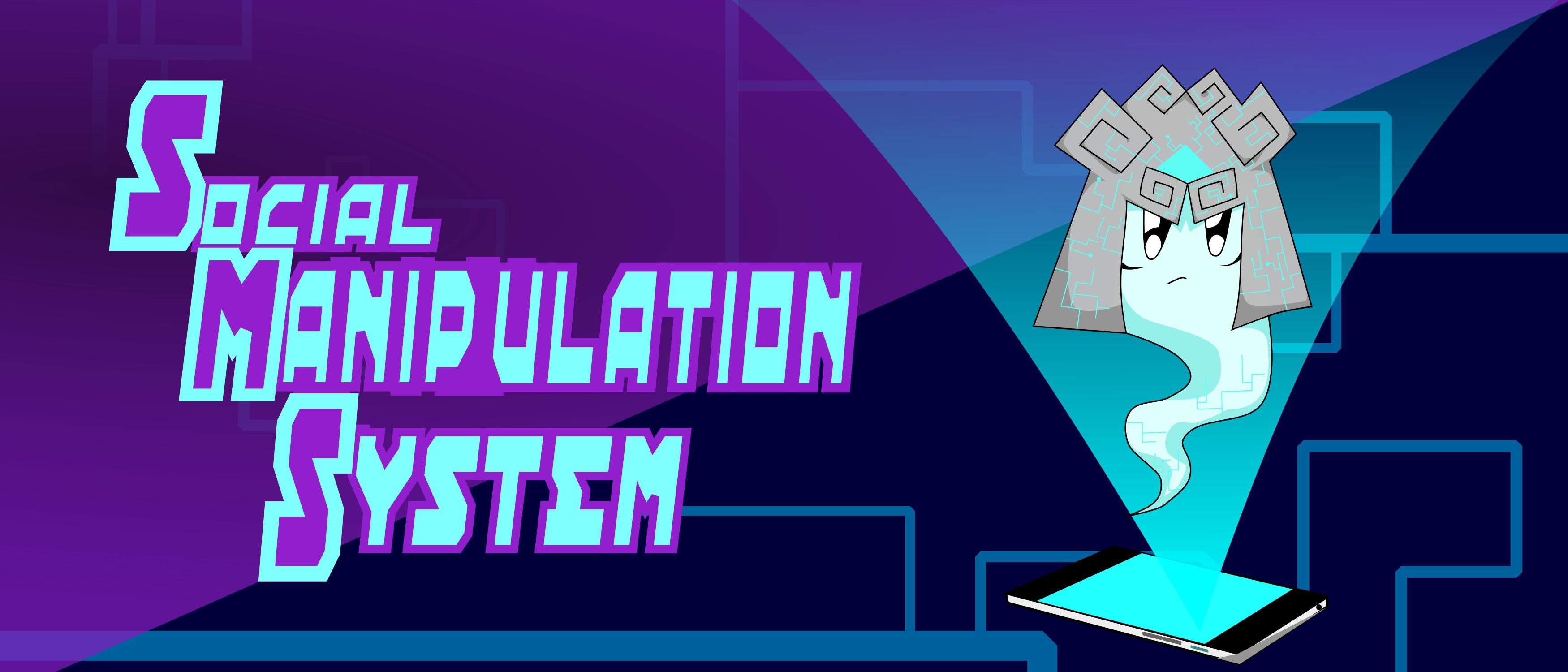 Social Manipulation System